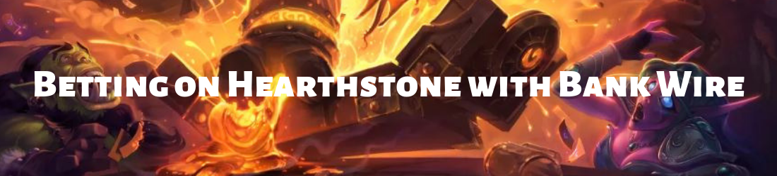 hearthstone bet with bank wire