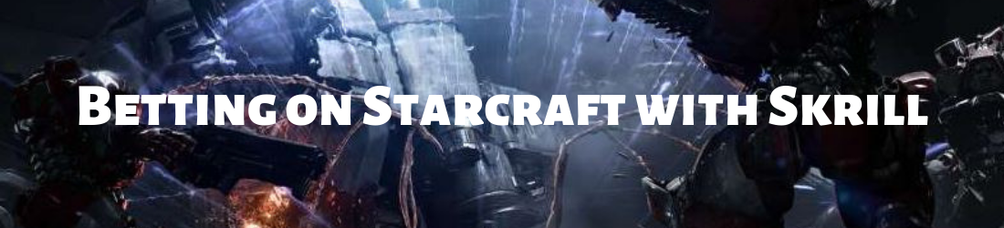 starcraft bets with skrill